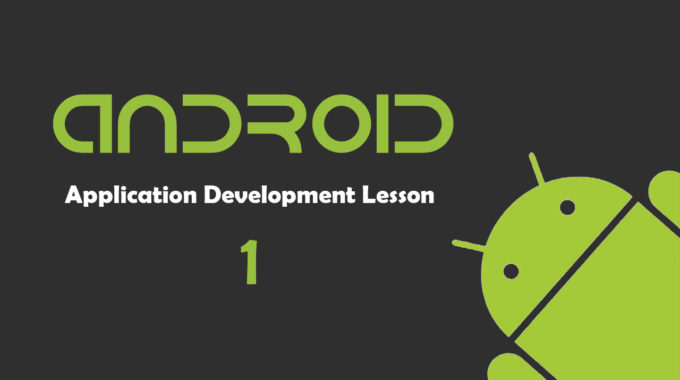 Android Application Development Lesson 1