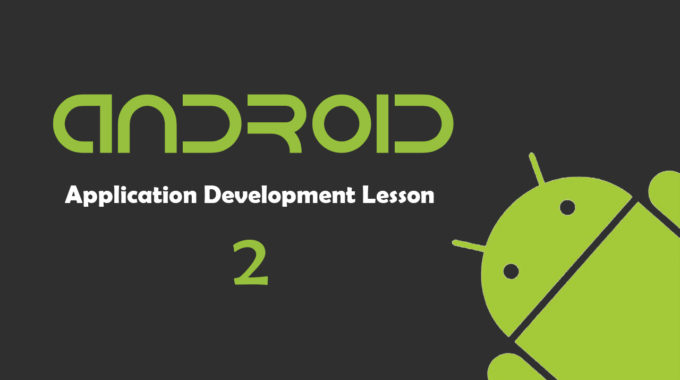 Android Application Development Lesson – 2 – Environmental Variables