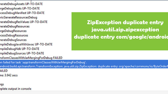 Solved – ZipException Duplicate Entry Android Studio
