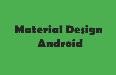 How To Material Design In Android